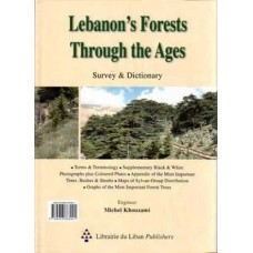 Lebanon's Forests Through the Ages - Survey & Dictionary (in Arabic) / غابات لبنان عبر العصور - دراسة ومعجم - عربي