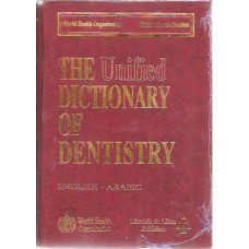 The Unified Dictionary of Dentistry (English - Arabic) - World Health Organization (WHO) / معجم مصطلحات طب الأسنان، إنكليزي - عربي