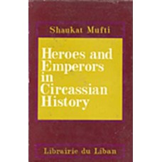 Heroes and Emperors in Circassian History