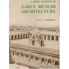 A Short Account of Early Muslim Architecture