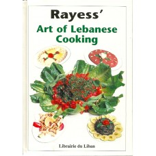 Art of Lebanese Cooking (By Famed Chef George Rayess of the Bristol Hotel of the 1960s)