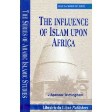 Influence of Islam Upon Africa (Hardcover)