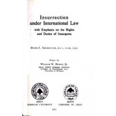 Insurrection Under International Law, with Emphasis on the Rights and Duties of Insurgents