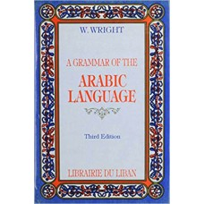 A Grammar of the Arabic Language - By W. Wright ( Hardcover - Imported)