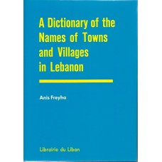A Dictionary of the Names of Towns and Villages in Lebanon / معجم أسماء المدن والقرى اللبنانية