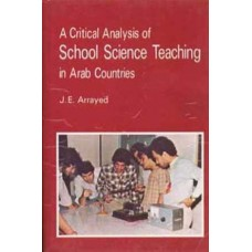 A Critical Analysis of School Science Teaching in the Arab Countries