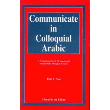 Communicate in Colloquial Arabic - A Communicatively-Oriented and Functionally-Designed Course