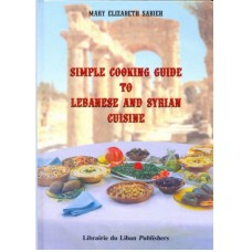 Simple Cooking Guide to Lebanes and Syrian Cuisine