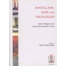 Ayatollahs, Sufis and Ideologies: State, Religion and Social Movements in Iraq