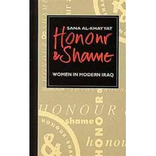 Honour and Shame : Women in Modern Iraq