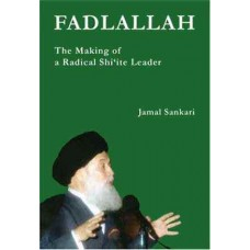 Fadlallah : The Making of a Radical Shiite Leader