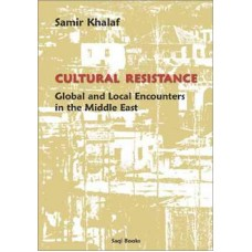 Cultural Resistance : Global and Local Encounters in the Middle East