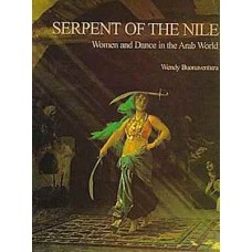 Serpent of the Nile - Women and Dance in the Arab World