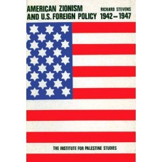 American Zionism and U.S. Foreign Policy, 1942-1947