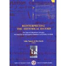 Reinterpreting the Historical Record: The Uses of Palestinian Refugee Archives for Social Science Re
