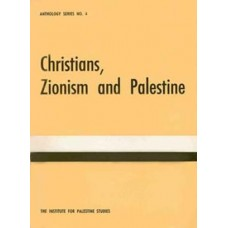 Christians, Zionism and Palestine: a Selection of Articles and Statements on the Religious and Political Aspects of the Palestine Problem