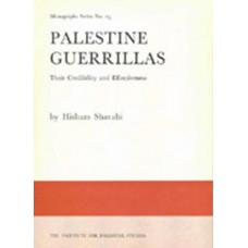 Palestine Guerrillas: Their Credibility and Effectiveness