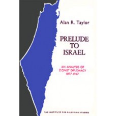 Prelude to Israel: An Analysis of Zionist Diplomacy, 1897-1947