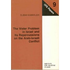 The Water Problem in Israel and its Repercussions on the Arab-Israeli Conflict