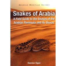 Snakes of Arabia: A Field Guide to the Snakes of the Arabian Peninsula and its Shores