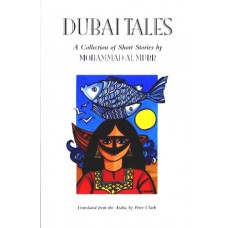 Dubai Tales: A Collection of Short Stories by Mohammad Al Murr