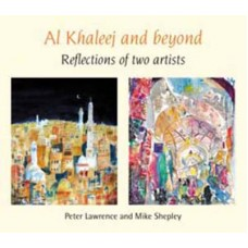 Al Khaleej and Beyond  Reflections of two artists