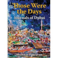 Those were the Days - Journals of Dubai
