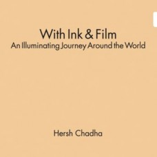 With Ink & Film An Illuminating Journey Around the World