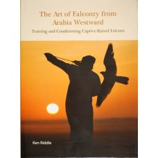 The Art of Falconry from Arabia Westward: Training and Conditioning Captive-Raised Falcons