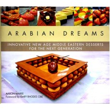 Arabian Dreams Innovative New Age Middle Eastern Desserts For Next Generation