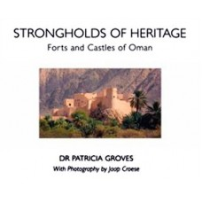 Strongholds of Heritage - Forts and Castles of Oman