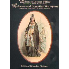 Lebanon Levantine Yesteryears, Engravings from the XVIII & XIX centuries (Trilingual: English, French, and Arabic)