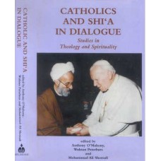 Catholics and Shi'a in Dialogue: Studies in Theology and Spirituality