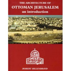The Architecture of Ottoman Jerusalem - an Introduction