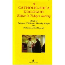 A Catholic-Shi'a Dialogue: Ethics in Today's Society