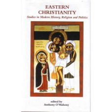 Eastern Christianity - Studies in Modern History, Religion and Politics