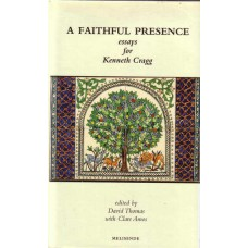 A Faithful Presence: Essays for Kenneth Cragg