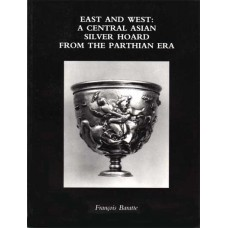 East and West: A Central Asian Silver Hoard from the Parthian Era