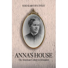 Anna's House: The American Colony in Jerusalem