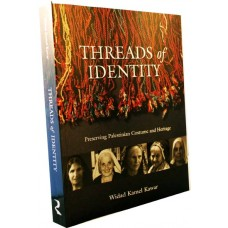 Threads of Identity: Preserving Palestinian Costume and Heritage by Widad Kawar