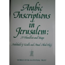 Arabic Inscriptions in Jerusalem: A Handlist and Maps