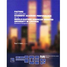 Factors Influencing Students' Academic Performance at a Middle Eastern American Oriented University in Lebanon (1978 - 1998) - Father Toni Rahi (O.M.M.)