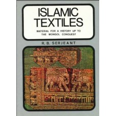 Islamic Textiles: Material For a History up to the Mongol Conquest