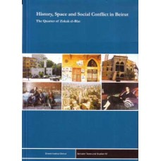 History, Space and Social Conflict in Beirut : The Quarter of Zokak el-Blat