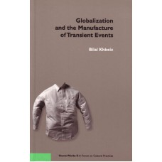 Globalization and the Manufacture of Transient Events (Binlingual: English & Arabic) /  العولمة وصناعة الأحداث الزائفة