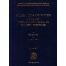 KUTAHYA TILES AND POTTERY FROM THE ARMENIAN CATHEDRAL OF ST. JAMES, JERUSALEM (Volume I & II) - Hardcover