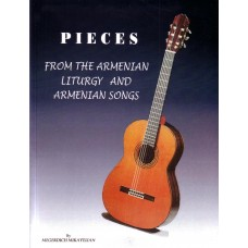 Pieces from the Armenian Liturgy and Armenian Songs For Guitar