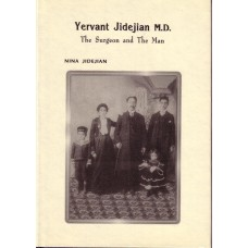 Yervant Jidejian M.D. - The Surgeon and the Man - by Nina Jidejian