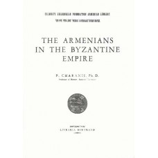 The Armenians in the Byzantine Empire by P. Charanis