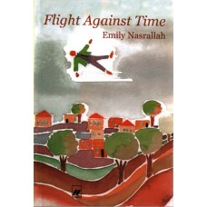 Flight Against Time by Emily Nasrallah